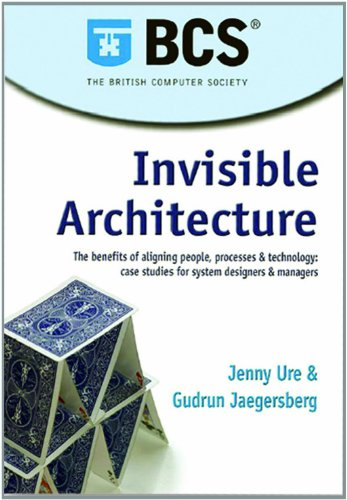 Download Invisible Architecture: The benefits of aligning people, process & technology: case studies for system designers & managers Pdf