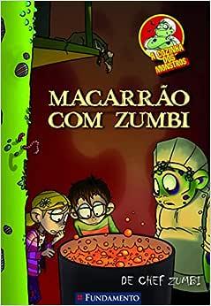 A Cozinha Dos Monstros - Macarrão Com Zumbi