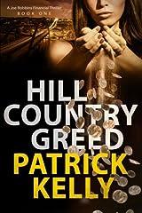 Hill Country Greed: A Joe Robbins Financial Thriller (Joe Robbins Financial Thrillers) (Volume 1) Paperback
