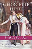 Pistols for Two, Georgette Heyer, 1402256981