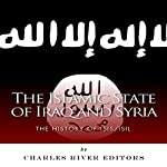 The Islamic State of Iraq and Syria: The History of ISIS/ISIL |  Charles River Editors