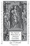 img - for The Natural Philosophy of Margaret Cavendish: Reason and Fancy during the Scientific Revolution (The Johns Hopkins University Studies in Historical and Political Science) book / textbook / text book