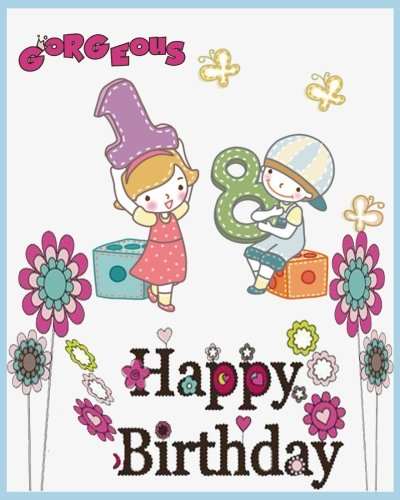 Gorgeous Happy Birthday ( Blank lined Journal , Diary ): Blank Lined Journal can be used as DIY Photo Album , Birthday give for tuning 18 girls (Birthday Blank journal) ()