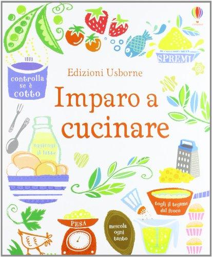 Imparo a cucinare. Ediz. illustrata por Abigail Wheatley