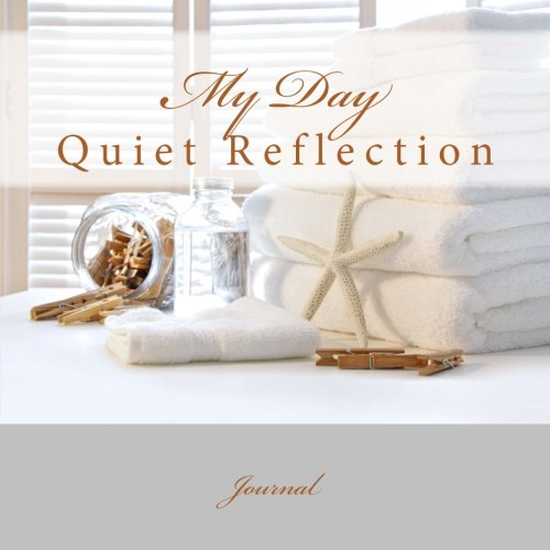 Quiet Reflection: My Day Journal