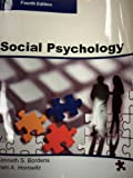 SOCIAL PSYCHOLOGY, Fourth Edition (Paperback), Bordens, Kenneth and Horowitz, Irwin, 0989049604