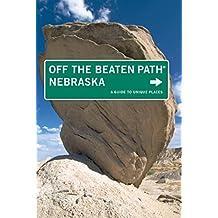 Nebraska Off the Beaten Path®: A Guide to Unique Places (Off the Beaten Path Series)
