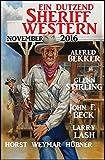 img - for Ein Dutzend Sheriff-Western November 2016 (German Edition) book / textbook / text book