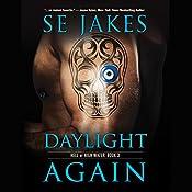 Daylight Again | SE Jakes