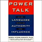 Power Talk: Using Language to Build Authority and Influence | Sarah Myers McGinty Ph.D.