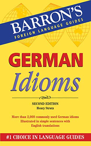 German Idioms (Barron's Idioms Series) (Esl In China)