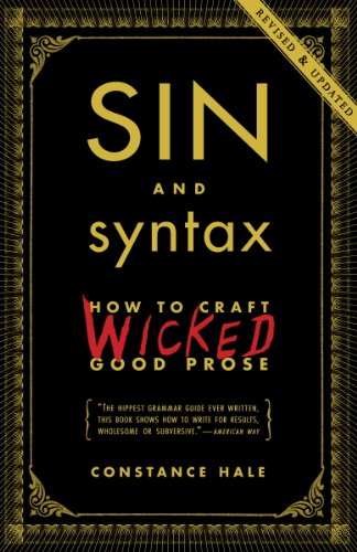 Sin and Syntax: How to Craft Wicked Good Prose cover