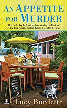 An Appetite For Murder: A Key West Food Critic Mystery by [Burdette, Lucy]
