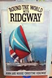 Round the World with Ridgway, John Ridgway and Marie C. Ridgway, 0030437512