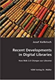 Recent Developments in Digital Libraries, Josef Kolbitsch, 3836459027