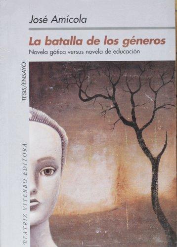 La batalla de los generos. Novela gotica versus novela de educacion (Tesis- Ensayo/ Thesis- Essay) (Spanish Edition) pdf