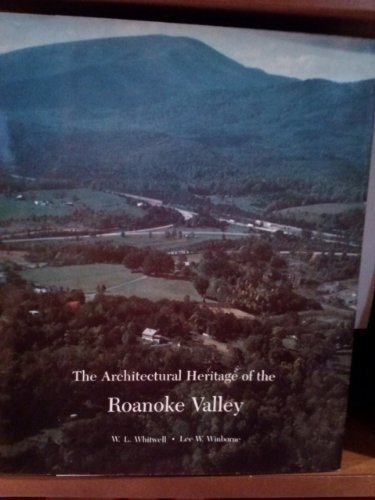 The Architectural Heritage of the Roanoke Valley by Lee W. Winborne - Mall Shopping Roanoke