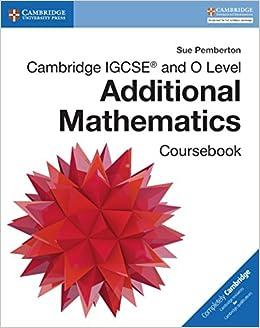 Cambridge IGCSE® and O Level Additional Mathematics