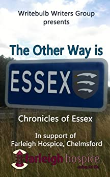 The Other Way Is Essex by [Cunnah, Kevin, Johnson, Maria V A, Cullen, Carlie M A , Riebold, Hellen, Thomas, Carol, Kennedy, Aileen, Tinnams, G.D., Fuke, Margo, Jinks, S. A., Townsend, Beverly]