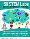 150 STEM Labs: Science Experiments for Kids (Volume 9)