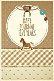 Baby Journal Five Years: First  5 Years Of Memories, Blank Date No Month, 6 x 9, 365 Lined Pages