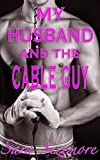 My Husband and the Cable Guy: Watching Him Go Gay For the First Time