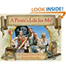 A Pirate's Life for Me! A Day Aboard a Pirate Ship (Book only)