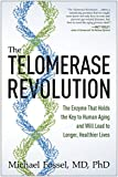 img - for The Telomerase Revolution: The Enzyme That Holds the Key to Human Aging and Will Lead to Longer, Healthier Lives book / textbook / text book