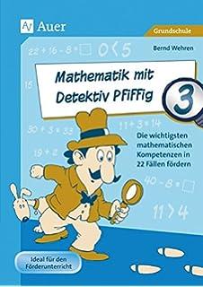 Mathematik mit Detektiv Pfiffig Klasse 4: Die wichtigsten ...