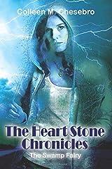 The Heart Stone Chronicles: The Swamp Fairy: The Heart Stone Chronicles: The Swamp Fairy (Volume 1) Paperback