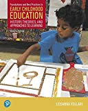 Foundations and Best Practices in Early Childhood Education: History, Theories, and Approaches to Learning (What's New in Early Childhood Education)