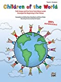 Children of the World: Folk Songs and Fun Facts from Many Lands, Arranged for Beginning 2-Part Voices, Book & CD
