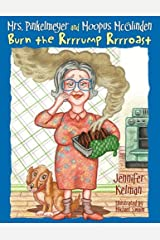 Mrs. Pinkelmeyer and Moopus McGlinden Burn the Rrrrump Rrrroast Paperback