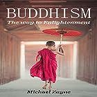 Buddhism: The Way to Enlightenment: Inner Peace, Book 3 Hörbuch von Michael Zayne Gesprochen von: Stephen Parker