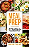Meal Prep: Beginner s Guide to 70+ Quick and Easy Low Carb Keto Recipes to Burn Fat and Lose Weight Fast (Meal Prep Series) (Volume 2)
