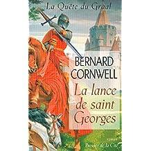 LANCE DE SAINT GEORGES T1 -QUETE.. GRAAL