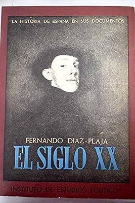 El siglo XX: Amazon.es: Díaz-Plaja, Fernando: Libros
