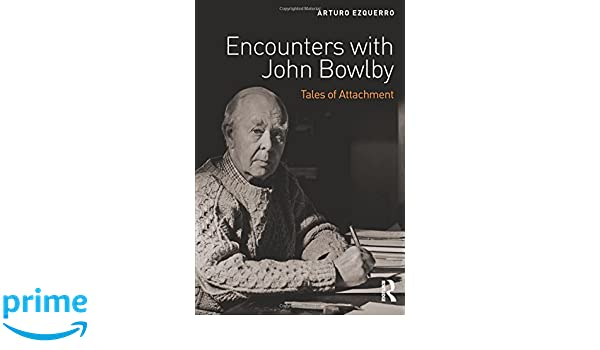 Amazon encounters with john bowlby tales of attachment amazon encounters with john bowlby tales of attachment 9781138667648 arturo ezquerro books fandeluxe Image collections