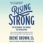 Rising Strong: The Reckoning. The Rumble. The Revolution Audiobook by Brené Brown Narrated by Brené Brown