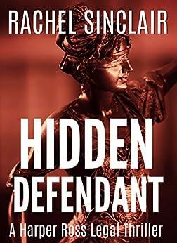 {* REPACK *} Hidden Defendant - A Harper Ross Legal Thriller. Mayor pintada Travel latest Reading social single Business