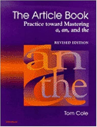 The Article Book: Practice toward Mastering a, an, and the: Tom ...