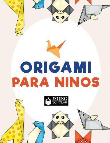 Origami para ninos (Spanish Edition) [Young Scholar] (Tapa Blanda)