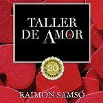 Taller de amor [Workshop of Love] | Raimon Samsó