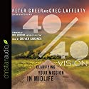 40/40 Vision: Clarifying Your Mission in Midlife Audiobook by Peter Greer, Greg Lafferty Narrated by Grover Gardner
