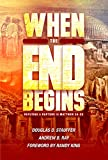 img - for When the End Begins: Refuting a Rapture in Matthew 24-25 book / textbook / text book