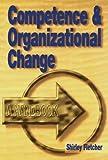 Competence and Organizational Change, Shirley Fletcher, 074942141X