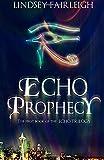 Echo Prophecy (Echo Trilogy) (Volume 1)