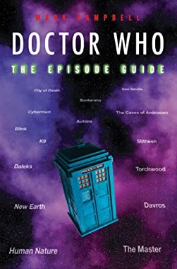Doctor Who: The Episode Guide (Pocket Essential series) Mark Campbell and Kim Newman