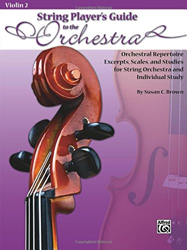 String Players' Guide to the Orchestra: Orchestral Repertoire Excerpts, Scales, and Studies for String Orchestra and Individual Study (Violin 2)