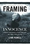 Image of Framing Innocence: A Mother's Photographs, a Prosecutor's Zeal, and a Small Town's Response
